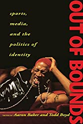 Out of Bounds: Sports, Media and the Politics of Identity