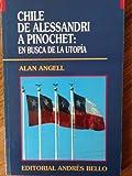 img - for Chile de Alessandri a Pinochet: En busca de la utopi a (Spanish Edition) book / textbook / text book