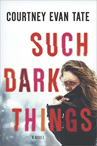 (Such Dark Things: A Novel of Psychological)