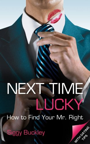 Book: Next Time Lucky - How to Find Your Mr. Right by Siggy Buckley
