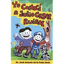 Yo conocí a Julio Cesar Ruibal (Spanish Edition)