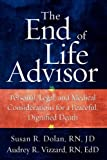 The End of Life Advisor, Susan Dolan and Audrey R. Vizzard, 1609786629