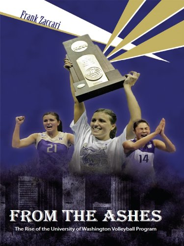 From the Ashes:The Rise of the University of Washington Volleyball Program
