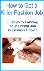 Want to land your dream job in fashion? Use these 8 steps to guarantee your success and make a name for yourself in the fashion industry!