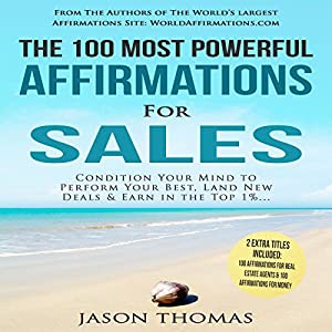 The 100 Most Powerful Affirmations for Sales Audiobook
