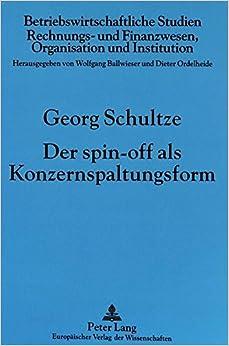 Der Spin-Off ALS Konzernspaltungsform (Mannheimer Beitrage Zum Offentlichen Recht Und Steuerrecht, )