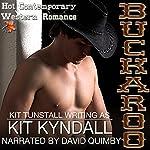 Buckaroo: Contemporary Western Romance: SpicyShorts   Kit Kyndall,Kit Tunstall