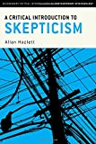 A Critical Introduction to Skepticism (Bloomsbury Critical Introductions to Contemporary Epistemology)