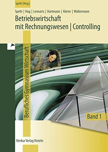 Betriebswirtschaft mit Rechnungswesen /Controlling - Band 1: Jahrgang 11: Für das Fachgymnasium Wirtschaft - Niedersachsen