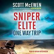 Sniper Elite: One Way Trip: A Novel | Scott McEwen, Thomas Koloniar