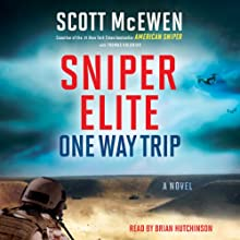 Sniper Elite: One Way Trip: A Novel Audiobook by Scott McEwen, Thomas Koloniar Narrated by Brian Hutchison