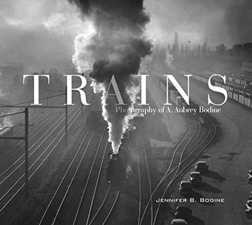 Trains: Photography of A. Aubrey Bodine