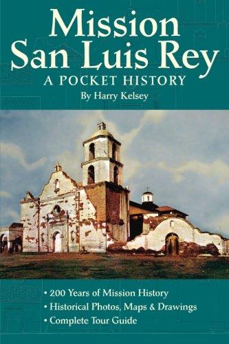 Mission San Luis Rey: A Pocket History (San Luis Rey De Francia Mission Project)