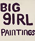 Julian Schnabel : Big Girl Paintings, Rosenblum, Robert, 1880154714
