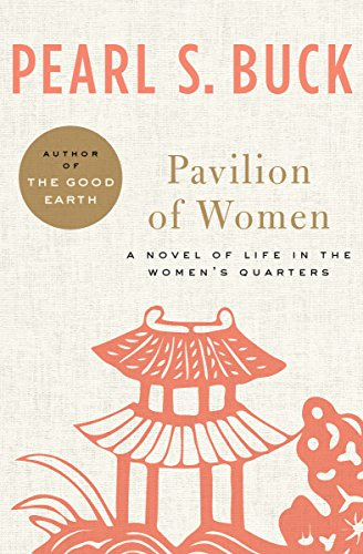 pavilion-of-women-a-novel-of-life-in-the-womens-quarters