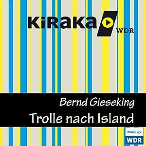 Trolle nach Island (Trolle 3) Hörspiel