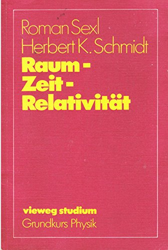 Vieweg Studium, Grundkurs Physik: Raum - Zeit - Relativität