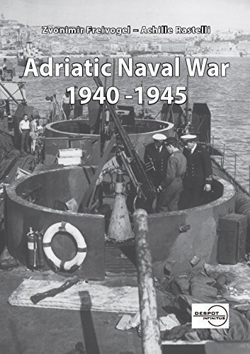 Adriatic Naval War 1940 - 1945 PDF