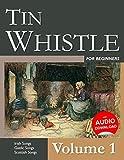 Tin Whistle for Beginners - Volume 1: Irish