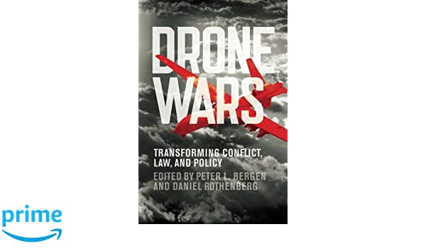 Drone Wars: Transforming Conflict, Law, And Policy: Amazon ...