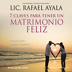 7 Claves para tener un Matrimonio Feliz [7 Keys to a Happy Marriage]