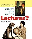 What's the Use of Lectures?: First U.S. Edition of the Classic Work on Lecturing