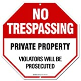 """No Trespassing Sign - Private Property Sign - Violators Will Be Prosecuted""""Legend - Large 12 X 12 Octagon Rust Free 0.40 Aluminum Sign"""