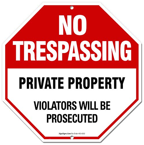 No Trespassing Sign, Private Property, 12x12 Octagon Shaped Rust Free .040 Aluminum, UV Printed, Easy to Mount Weather Resistant Long Lasting Ink Made in USA by SIGO SIGNS