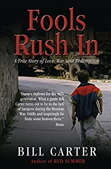 Fools Rush In: A True Story of Love, War, and Redemption by [Carter, Bill]