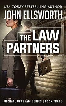 The Law Partners (Michael Gresham Series Book 3) by [Ellsworth, John]