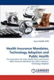 Health Insurance Mandates, Technology Adoption and Public Health, Drph Garfield, 3844398473
