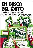 En Busca Del Exito / Choosing Success: Analisis Transaccional en la Practica / Transactional Analysis on the Job (Spanish Edition) by Dorothy Jongeward (2001-06-30)