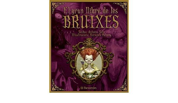 EL GRAN LLIBRE DE LES BRUIXES Grandes libros de lectura: Amazon.es: Antonio Tello, Fernando Falcone: Libros