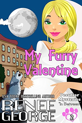 My Furry Valentine: In Between (Peculiar Mysteries Book 2)