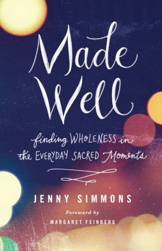 Made Well: Finding Wholeness in the Everyday Sacred - Michigan Outlets Prime City