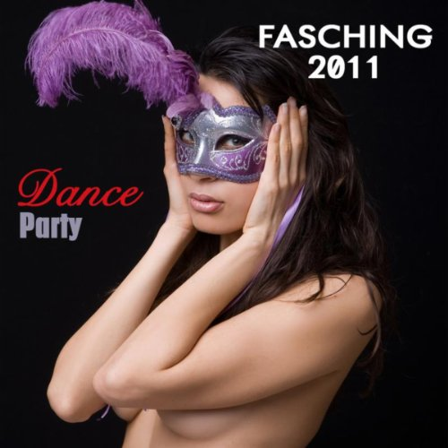 Fasching 2011 Dance Party Songs - Mega Karneval Party Mix 2011