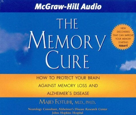 By Majid Fotuhi The Memory Cure: New Discoveries on How to Protect Your Brain Against Memory Loss and Alzheimer's Di (Abridged) [Audio CD]
