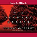 The Orchard Keeper Audiobook by Cormac McCarthy Narrated by Ed Sala