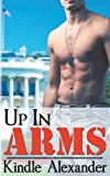 Up in Arms, Kindle Alexander, 1606597205