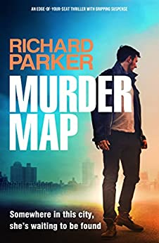 Murder Map: An edge of your seat thriller with gripping suspense (Detective Tom Fabian Book 1) by [Parker, Richard]