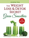 Green Smoothies: The Weight Loss & Detox Secret: 50 Recipes for a Healthy Diet (Special Diet Cookbooks & Vegetarian Recipes Collection) (Volume 3)
