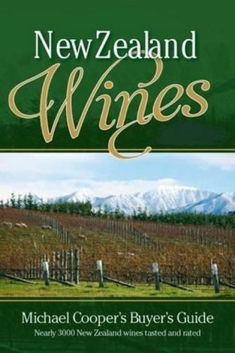 New Zealand Wines 2017: Michael Cooper's Buyer's Guide (Michael Cooper's Buyer's Guide to New Ze) by Michael Cooper