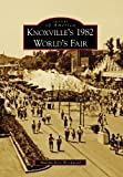 Knoxville's 1982 World's Fair by Martha Rose Woodward front cover