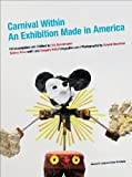 Carnival Within. An Exhibition Made in America, Sabine Russ, Gregory Volk, 3941185209