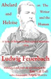 Abelard and Heloise : Or, the Writer and the Human: A Series of Humorous Philosophical Aphorisms, Feuerbach, Ludwig, 1933237023