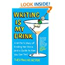 Writing Is My Drink: A Writer's Story of Finding Her Voice (and a Guide to How You Can Too)