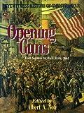 Opening Guns, Albert A. Nofi, 0831730811