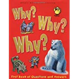 Why Why Why?: First Book of Questions and Answers