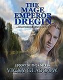 Download The Mage Emperor Dregin: Book One Legend of the Ageless (Legend of the Ageless Trilogy 1) in PDF ePUB Free Online