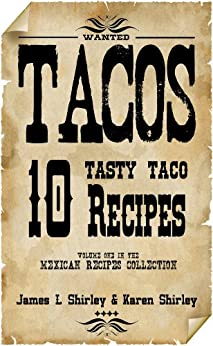 10 Tasty Taco Recipes (Gluten Free  Recipes Collection) by [Shirley, James, Shirley, Karen]